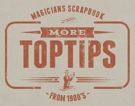 5 More Top Tips For Magicians, From The Past